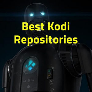 17 Best Kodi Repositories to Download Working Addons