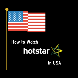 How to Watch Hotstar in USA and Outside India [Updated 2019]