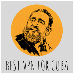 Best VPN for Cuba 2019