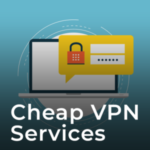 The Best Cheap VPN Services for January 2021