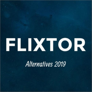 Flixtor Alternatives for 2019 | 100% FREE Movie/TV Streaming