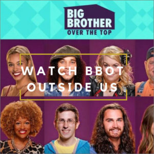How to Watch Big Brother Over The Top From Anywhere