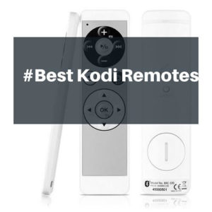 5 Best Kodi Remotes | Compare Features, Price, & Amazon Reviews