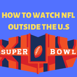 How to Watch NFL Online Outside US