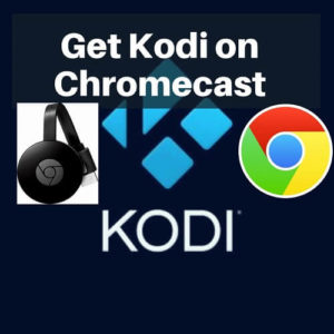 How to Install Kodi on Chromecast with Easy Installation Guide
