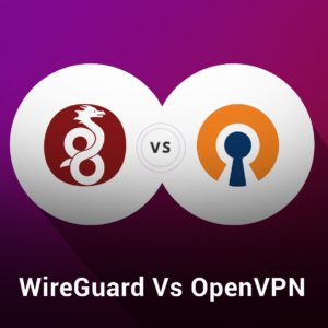 WireGuard vs OpenVPN – Which is Better? Let's Find Out!
