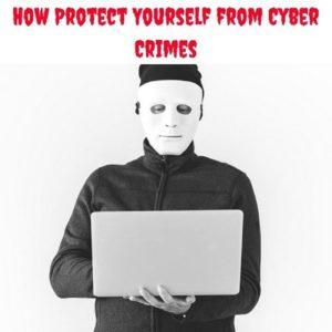 Most Commonly Encountered Cybercrimes and Ways of Protection
