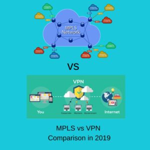 MPLS vs VPN- Which One Works Better For You?