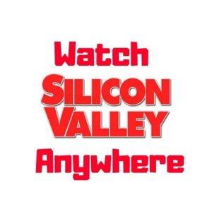 A Complete Guide to Watch Silicon Valley Online
