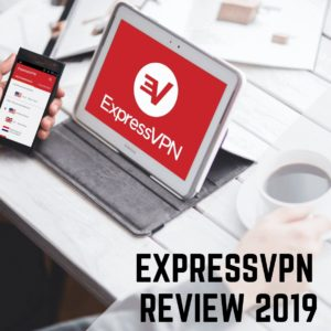 ExpressVPN Review 2019 – Is IT The Best All Round Service So Far?