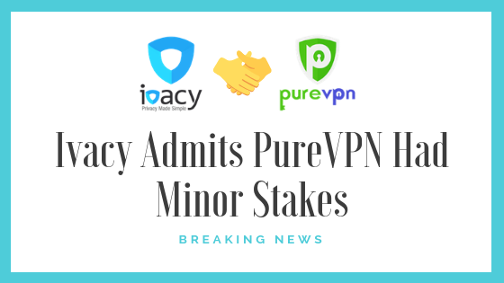 ivacy-admits-purevpn-minor-stakes