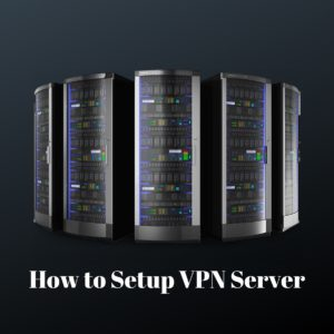 How to Setup a VPN Server the Simple Way