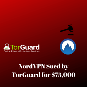 "NordVPN sued by TorGuard for $75,000, alleging ""Blackmail"""