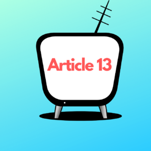 What is Article 13? How a VPN can Help Avoid this EU Directive