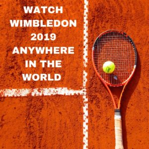 How to Watch Wimbledon Online from Anywhere