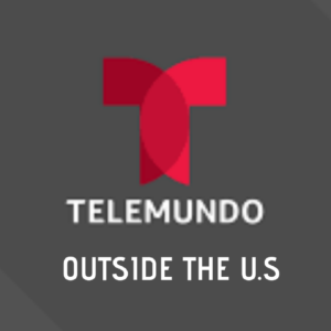 How to Watch Telemundo Online Outside US