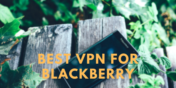 Best-VPN-for-Blackberry