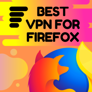 Best Firefox VPN Add-ons 2019