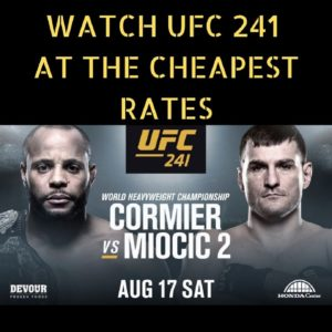 Cheapest Ways to Watch UFC 241 Live Cormier vs. Miocic from Anywhere