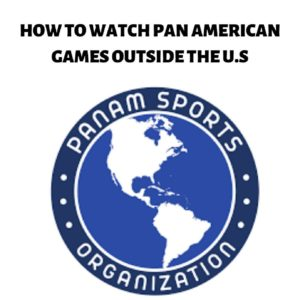 How To Watch Pan American Games Online