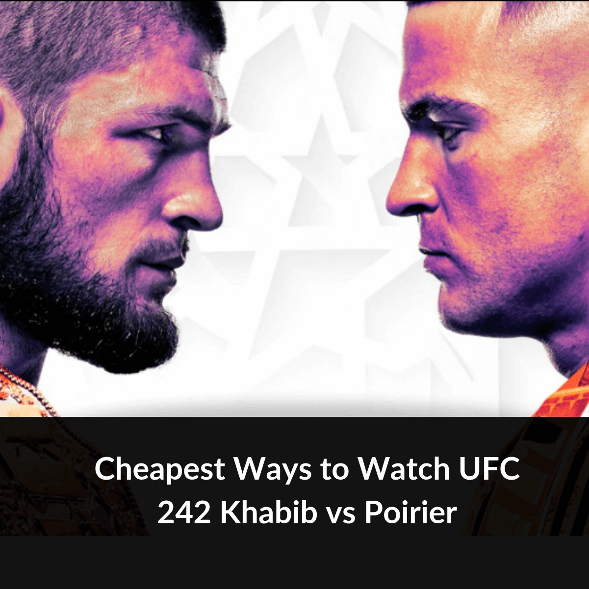 Cheapest Ways To Watch Ufc 242 Khabib Vs Poirier Live