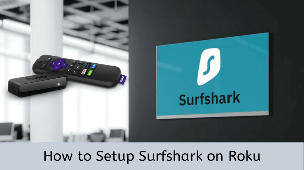 Setup-Surfshark-on-Roku