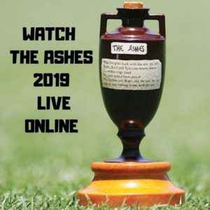 How to Watch the Ashes 2019 Live Online For Free