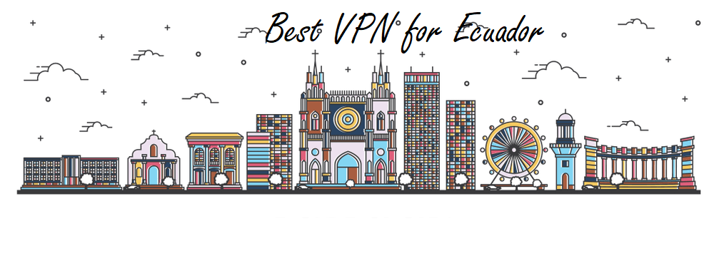 Best-VPN-for-Ecuador