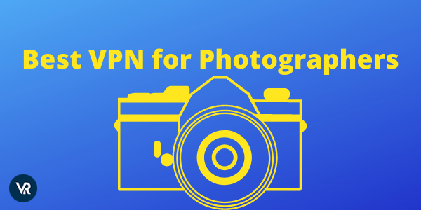 Best-VPN-for-Photographers