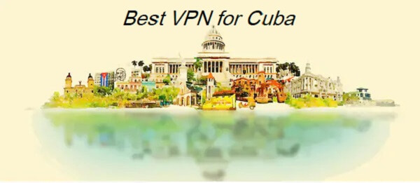 best-VPN-for-Cuba
