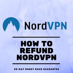 How to Cancel NordVPN and Get Refunded