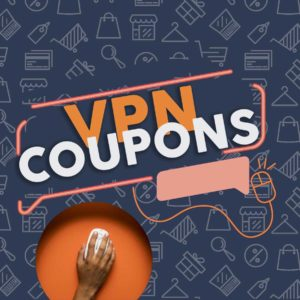 VPN Coupons, Promos and Discounts