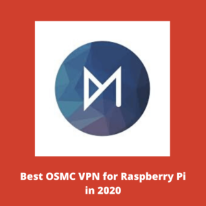 Setup OSMC VPN on Raspberry Pi – Super Easy Guide