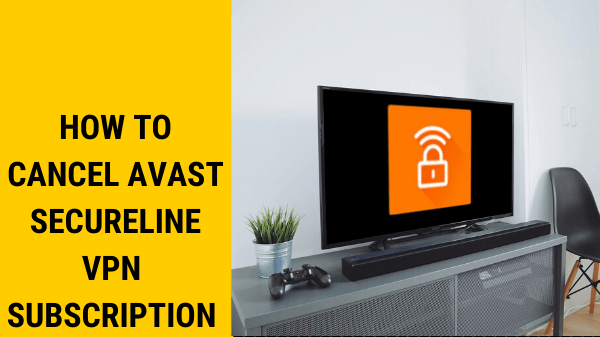 How-to-Cancel-Avast-SecureLine-VPN-Subscription