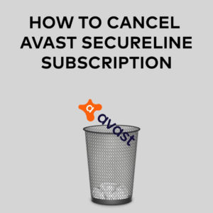 How to Cancel Avast VPN Subscription to Get A Refund (2020)