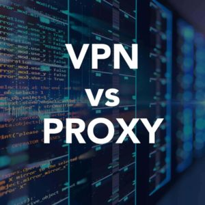 Proxy vs VPN – Which one is better for your online privacy?