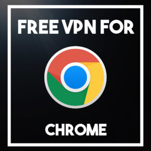 Free VPN for Chrome 2020