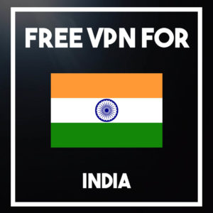 Free VPN for India in 2021