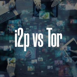 I2P vs TOR: What are the Major Differences?