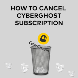 How to Cancel CyberGhost Subscription & Get a Refund in 2020