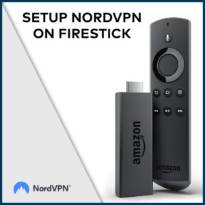 How to Install NordVPN on FireStick 2020