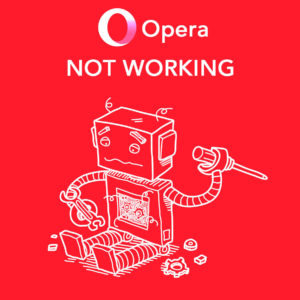 How to Fix Opera VPN Not Working? Try These Quick Fixes