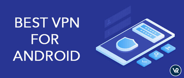 Best VPN for Android Devices