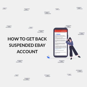 eBay Account Suspended? How to Get Back your eBay Account