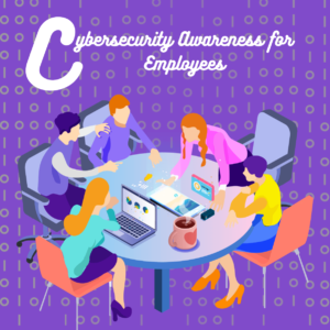 Cybersecurity Awareness for Employees: Tips and Best Practices