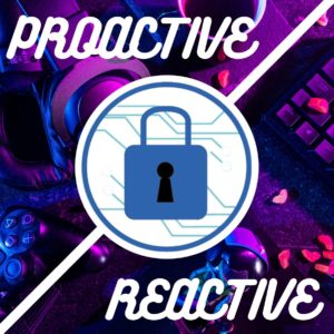 Proactive vs Reactive Cybersecurity – Expert opinions