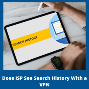 Does My Internet Provider See My Search History with a VPN?