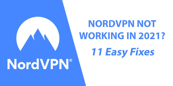 nordvpn not working in 2021