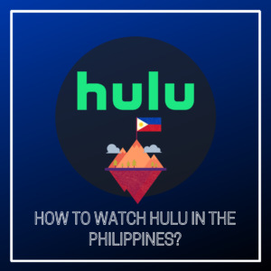 Can I watch Hulu in the Philippines?