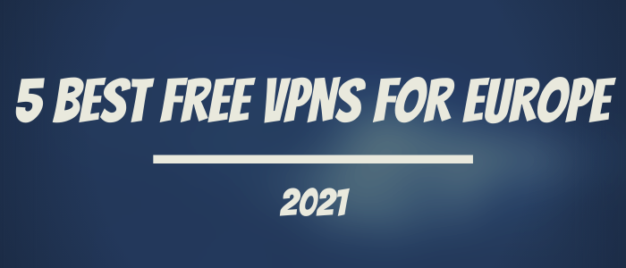 best-free-vpns-for-europe